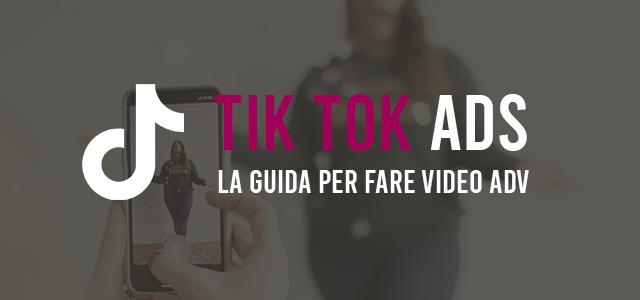 Tik Tok Ads: guida alla pubblicità su Tik Tok