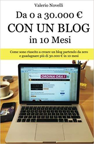 Da 0 a 30.000 € Con un Blog in 10 mesi