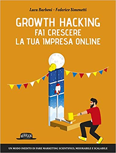 Growth hacking. Fai crescere la tua impresa online 0 (0)